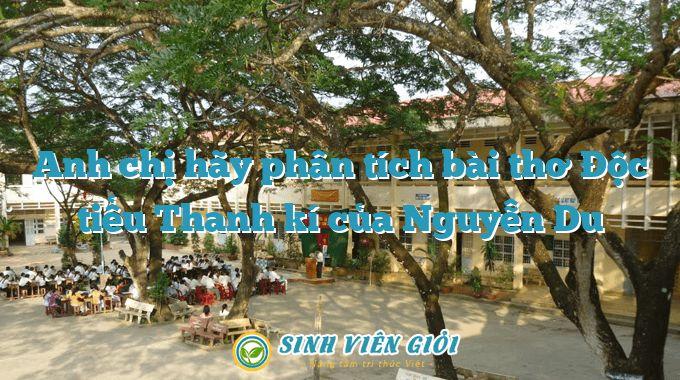 Anh chị hãy phân tích bài thơ Độc tiểu Thanh kí của Nguyễn Du