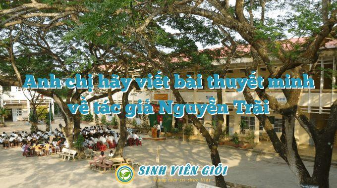Anh chị hãy viết bài thuyết minh về tác giả Nguyễn Trãi