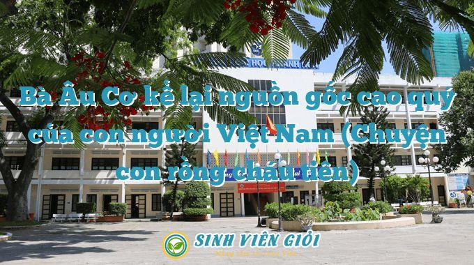 Bà Âu Cơ kể lại nguồn gốc cao quý của con người Việt Nam (Chuyện con rồng cháu tiên)