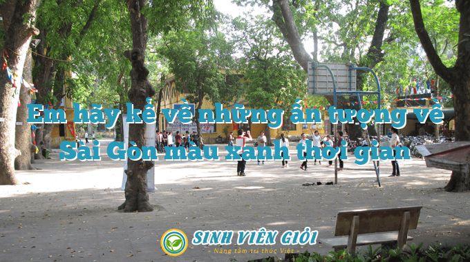 Em hãy kể về những ấn tượng về Sài Gòn màu xanh thời gian