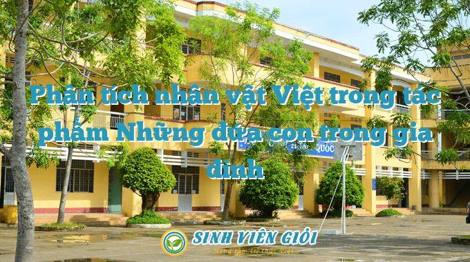Phân tích nhân vật Việt trong tác phẩm Những đứa con trong gia đình