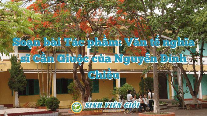 Soạn bài Tác phẩm: Văn tế nghĩa sĩ Cần Giuộc của Nguyễn Đình Chiểu