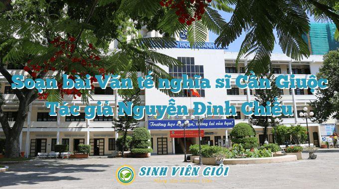 Soạn bài Văn tế nghĩa sĩ Cần Giuộc Tác giả Nguyễn Đình Chiểu