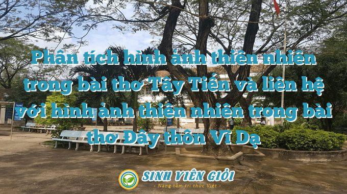 Phân tích hình ảnh thiên nhiên trong bài thơ Tây Tiến và liên hệ với hình ảnh thiên nhiên trong bài thơ Đây thôn Vĩ Dạ